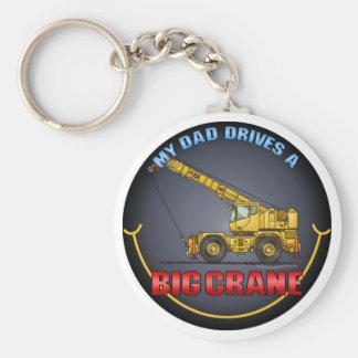 My Dad Drives A Big Crane Key Chain