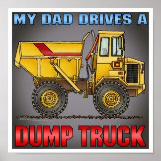 My Dad Drives A Big Dump Truck Poster Print