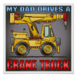 My Dad Drives A Crane Truck Poster Print