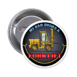 My Dad Drives A Forklift Truck Button Pin