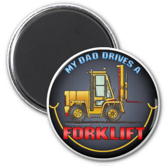 My Dad Drives A Forklift Truck Magnet