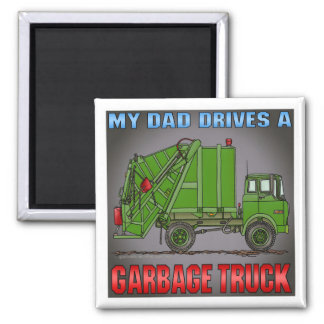 My Dad Drives A Garbage Truck Green Magnet