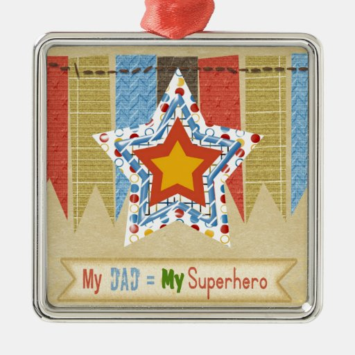 My Dad Equals My Super Hero, Father's day Square Metal Christmas Ornament