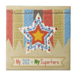 My Dad Equals My Super Hero, Father's day Ceramic Tiles