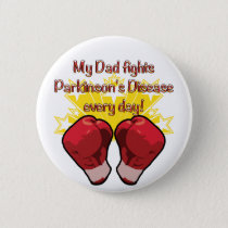 My Dad fights PD every day! Button