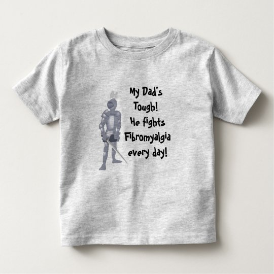 My Dad has Fibro Toddler T-shirt