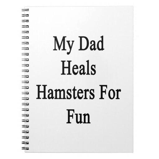 My Dad Heals Hamsters For Fun Journals