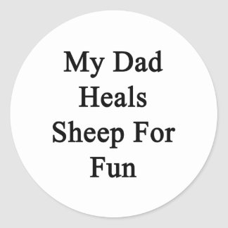 My Dad Heals Sheep For Fun Stickers