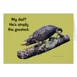 """""""My dad? He's simply the greatest."""" Card"""