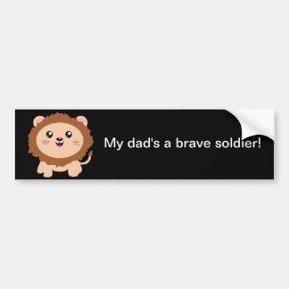 My dad is a brave soldier - cute lion bumper sticker