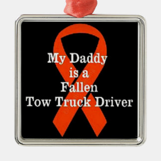 My Dad is a Fallen Tow Truck Driver Metal Ornament