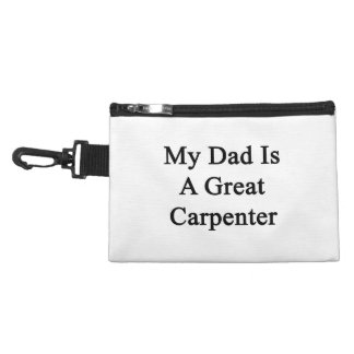 My Dad Is A Great Carpenter Accessory Bag