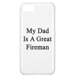 My Dad Is A Great Fireman Cover For iPhone 5C