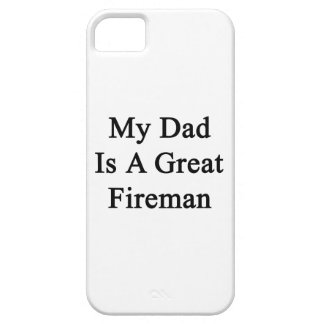 My Dad Is A Great Fireman iPhone 5 Cases