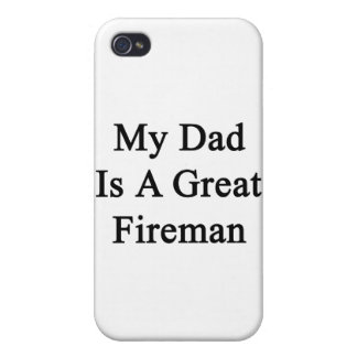 My Dad Is A Great Fireman Cases For iPhone 4