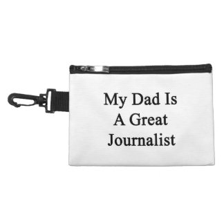 My Dad Is A Great Journalist Accessories Bag