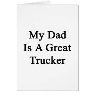 My Dad Is A Great Trucker Stationery Note Card