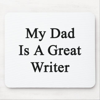 My Dad Is A Great Writer Mouse Pad
