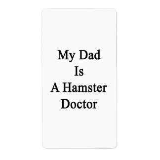 My Dad Is A Hamster Doctor Personalized Shipping Label
