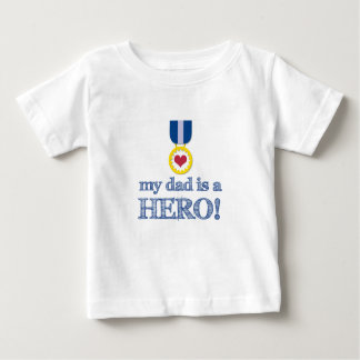 My Dad is a Hero! Baby T-Shirt