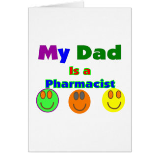 """""""My Dad is a Pharmacist""""  Kids Gifts/Shirts Card"""