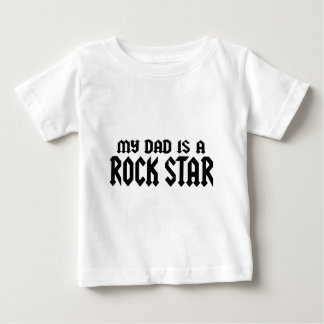 My Dad is a Rockstar Baby T-Shirt