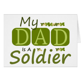 My Dad Is A Soldier Card