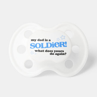 My Dad is a Soldier Pacifier