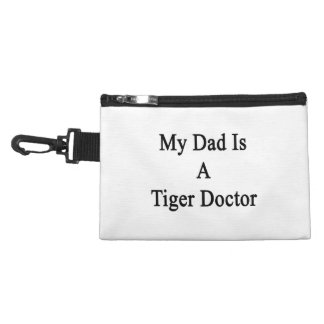 My Dad Is A Tiger Doctor Accessory Bags