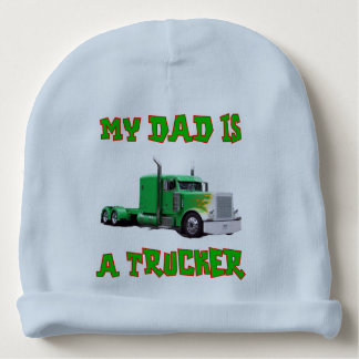 My Dad is a Trucker Baby Hat