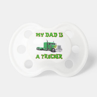 My Dad is a Trucker Pacifier
