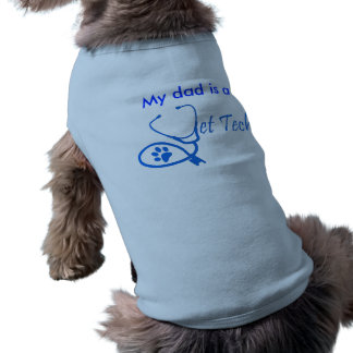 my dad is a vet tech tee for dogs
