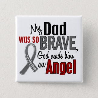 My Dad Is An Angel 1 Brain Cancer Pinback Button