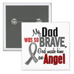 My Dad Is An Angel 1 Brain Cancer Pinback Buttons