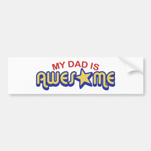 My Dad is Awesome Car Bumper Sticker