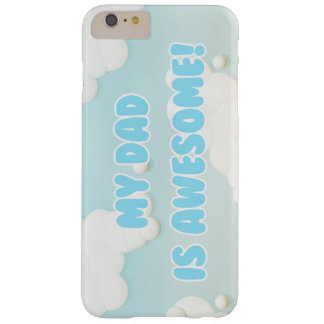 My Dad is Awesome in Blue and White Clouds Barely There iPhone 6 Plus Case