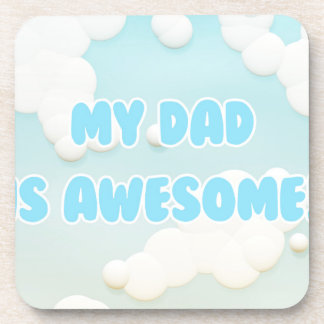 My Dad is Awesome in Blue and White Clouds Beverage Coaster