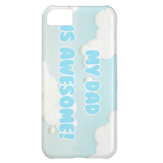 My Dad is Awesome in Blue and White Clouds Case For iPhone 5C