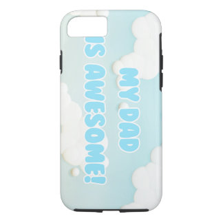 My Dad is Awesome in Blue and White Clouds iPhone 7 Case