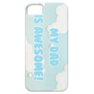 My Dad is Awesome in Blue and White Clouds iPhone SE/5/5s Case