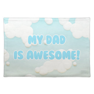 My Dad is Awesome in Blue and White Clouds Placemat