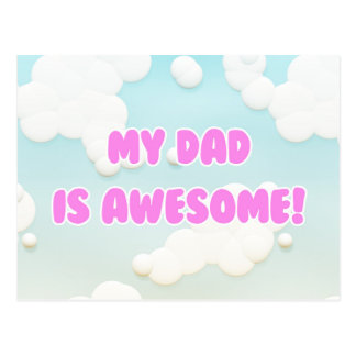 My Dad is Awesome in Blue and White Clouds Postcard