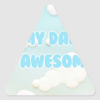 My Dad is Awesome in Blue and White Clouds Triangle Sticker