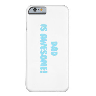 My Dad is Awesome in Blue Barely There iPhone 6 Case