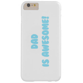 My Dad is Awesome in Blue Barely There iPhone 6 Plus Case