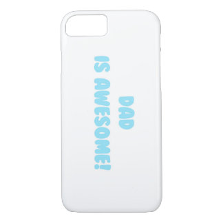 My Dad is Awesome in Blue iPhone 7 Case