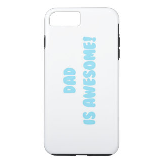 My Dad is Awesome in Blue iPhone 7 Plus Case