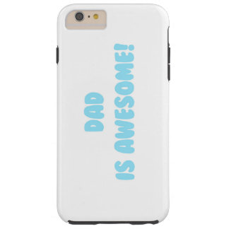 My Dad is Awesome in Blue Tough iPhone 6 Plus Case