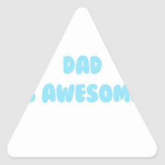 My Dad is Awesome in Blue Triangle Sticker