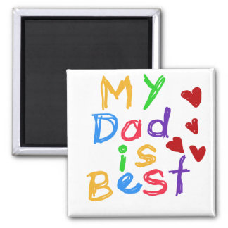 My Dad is Best T-shirts and Gifts Magnet
